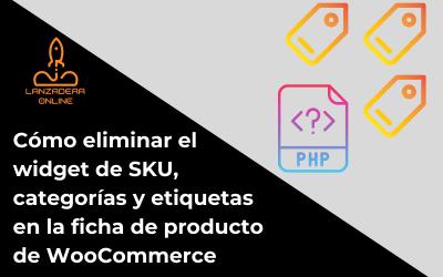 Cómo eliminar el widget de SKU, categorías y etiquetas en la ficha de producto de WooCommerce