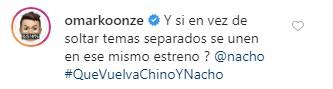 5 11 - ¿Escucharon a los fanáticos? #QueVuelvaChynoyNacho se posicionó y esto fue lo que dijeron los artistas - #Noticias