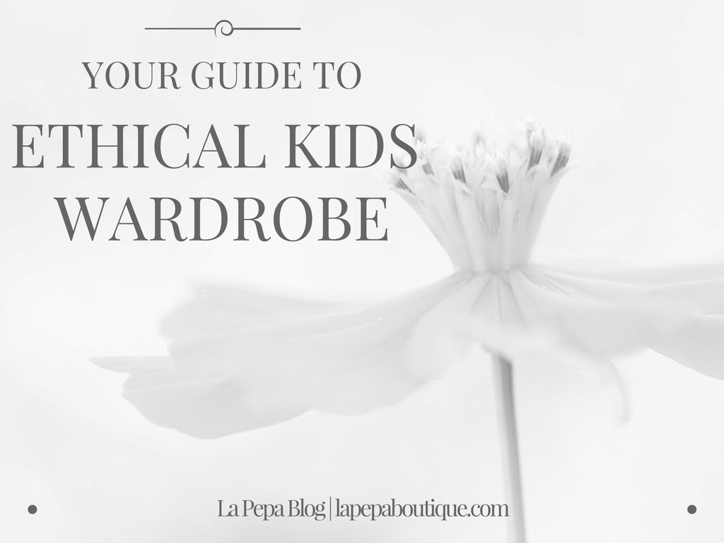 Your Guide to Ethical Kids Wardrobe 1