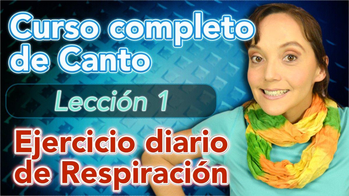 Clases de CANTO: Lección 1: Ejercicio Diario de Respiración para CANTAR