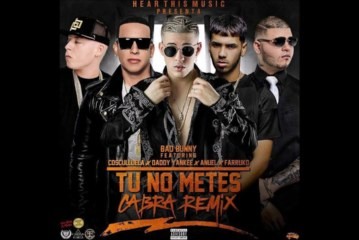 Bad Bunny Ft Anuel AA, Cosculluela, Daddy Yankee – Tu No Metes Cabras-Remix – LPM