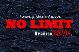 Lavoz x Willie Crillz – No Limit (Spanish Remix)