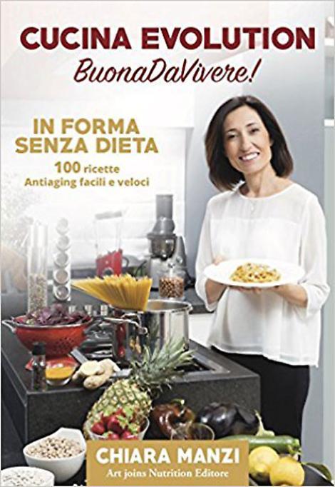 Cucina Evolution BuonaDaVivere In forma senza dieta  Chiara Manzi  La Provincia