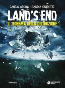 Land's end. Il teorema della distruzione di Danilo Arona, Sabina Guidotti.