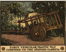 Early vehicular traffic was confined to the spanish carreta