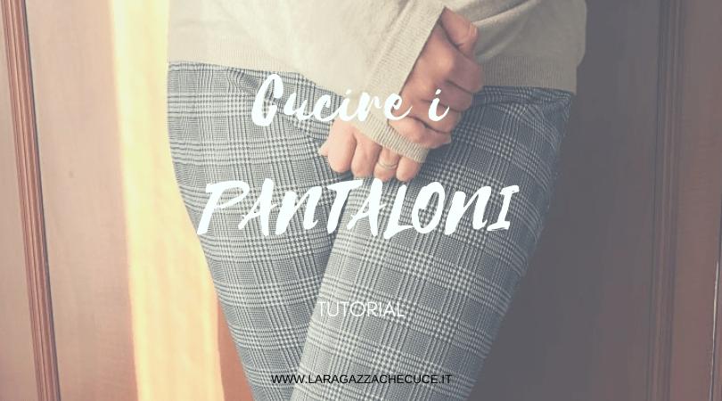 come cucire i pantaloni tutorial di cucito facile