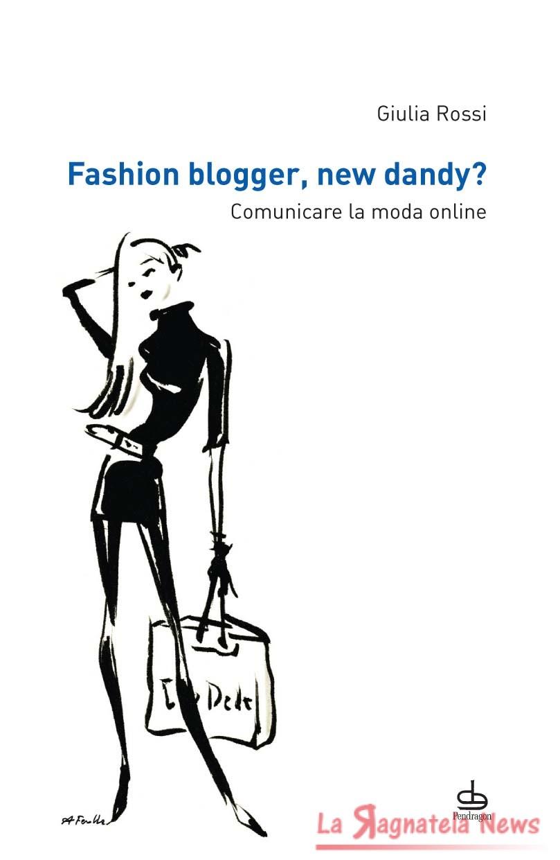 Fashion blogger, new dandy? Comunicare la moda online di