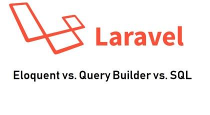 ¿Qué es mejor Eloquent, Query Builder o SQL