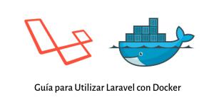Cómo utilizar Laravel con Docker La Guía Definitiva