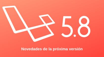 Novedades en Laravel 5.8