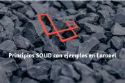 Guía definitiva de Principios SOLID – Explicados con Laravel
