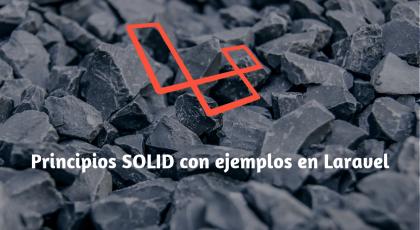 Guía definitiva de Principios SOLID - Explicados con Laravel