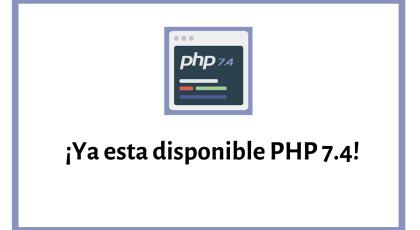 Ya esta PHP 7.4