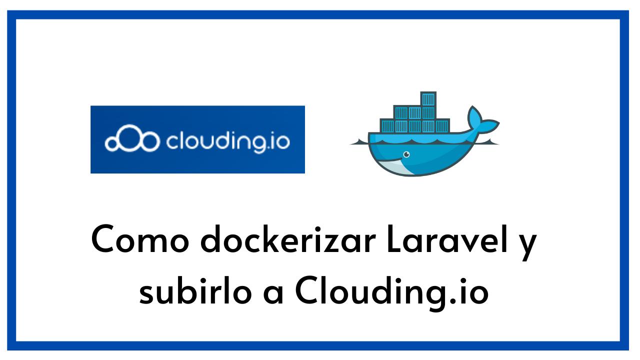 Como dockerizar un proyecto Laravel y subirlo a Clouding.io