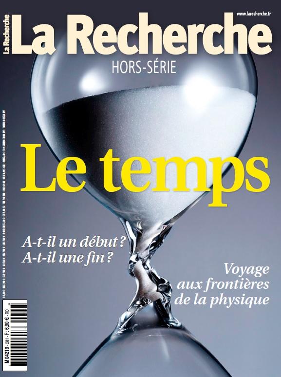 La Recherche hors-série n° 20 daté décembre 2016 - Le temps, voyage aux frontières de la physique