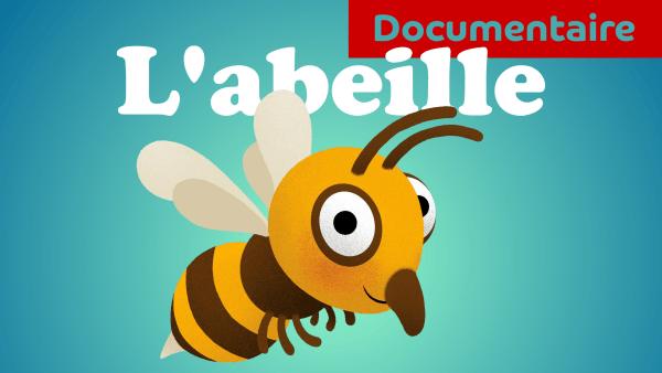 Documentaire animé pour maternelle Pourquoi l'abeille fait du miel
