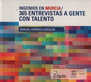 Ingenios en Murcia. 365 entrevistas a gente con talento