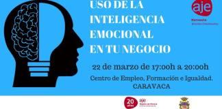USO DE LA INTELIGENCIA EMOCIONAL EN TU NEGOCIO. 22 MARZO. CARAVACA