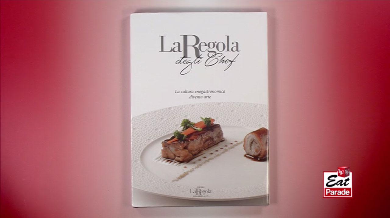 Su Eat Parade presentato il libro La Regola degli Chef