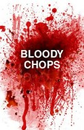 Bloody Chops: March 26th