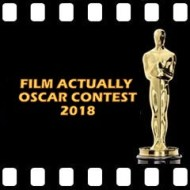 PLUG: Film Actually's Oscar Nomination Contest 2018
