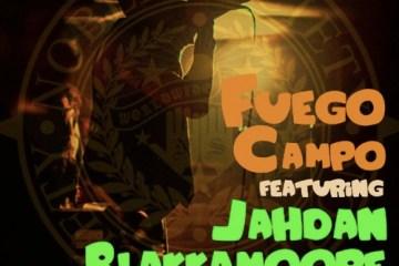 fuego-campo-jahdan-blakkamoore-dont-violate