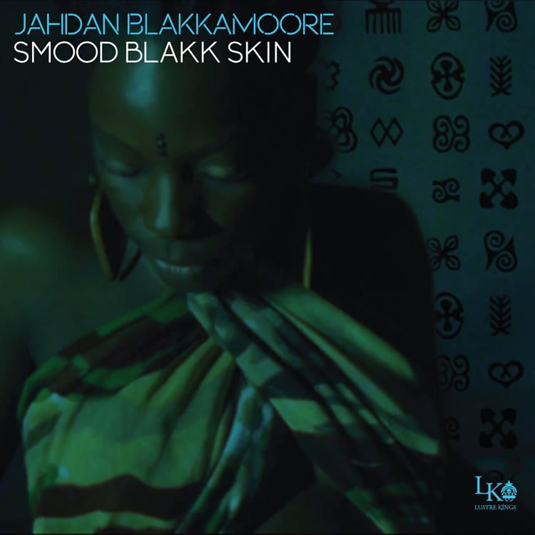 jahdan-blakkamoore-smood-black-skin