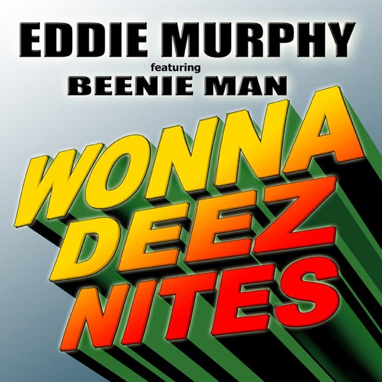 Eddie-Murphy-Beenie-Man-Wonna-Deez-Nites