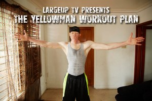 LargeUp TV: The Yellowman Workout Plan