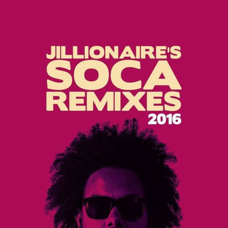 jillionaire-soca-remixes