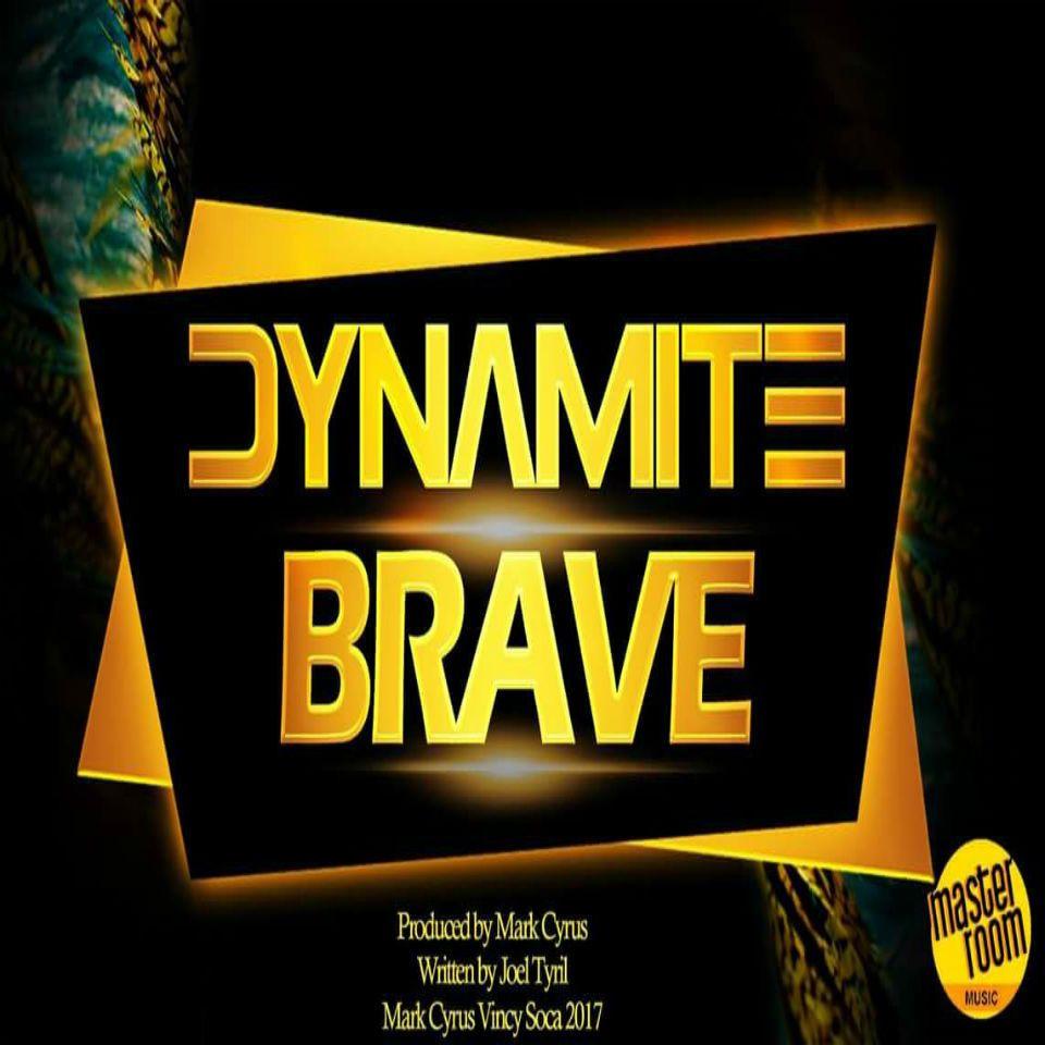 Dynamite - Brave (2017 Soca)