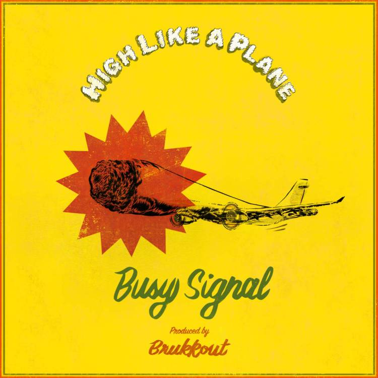 Busy Signal - High Like a Plane