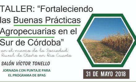 """""""Fortaleciendo las Buenas Prácticas Agropecuarias en el Sur de Córdoba"""""""