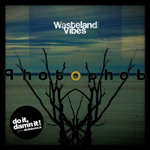 Photophob - Wasteland Vibes