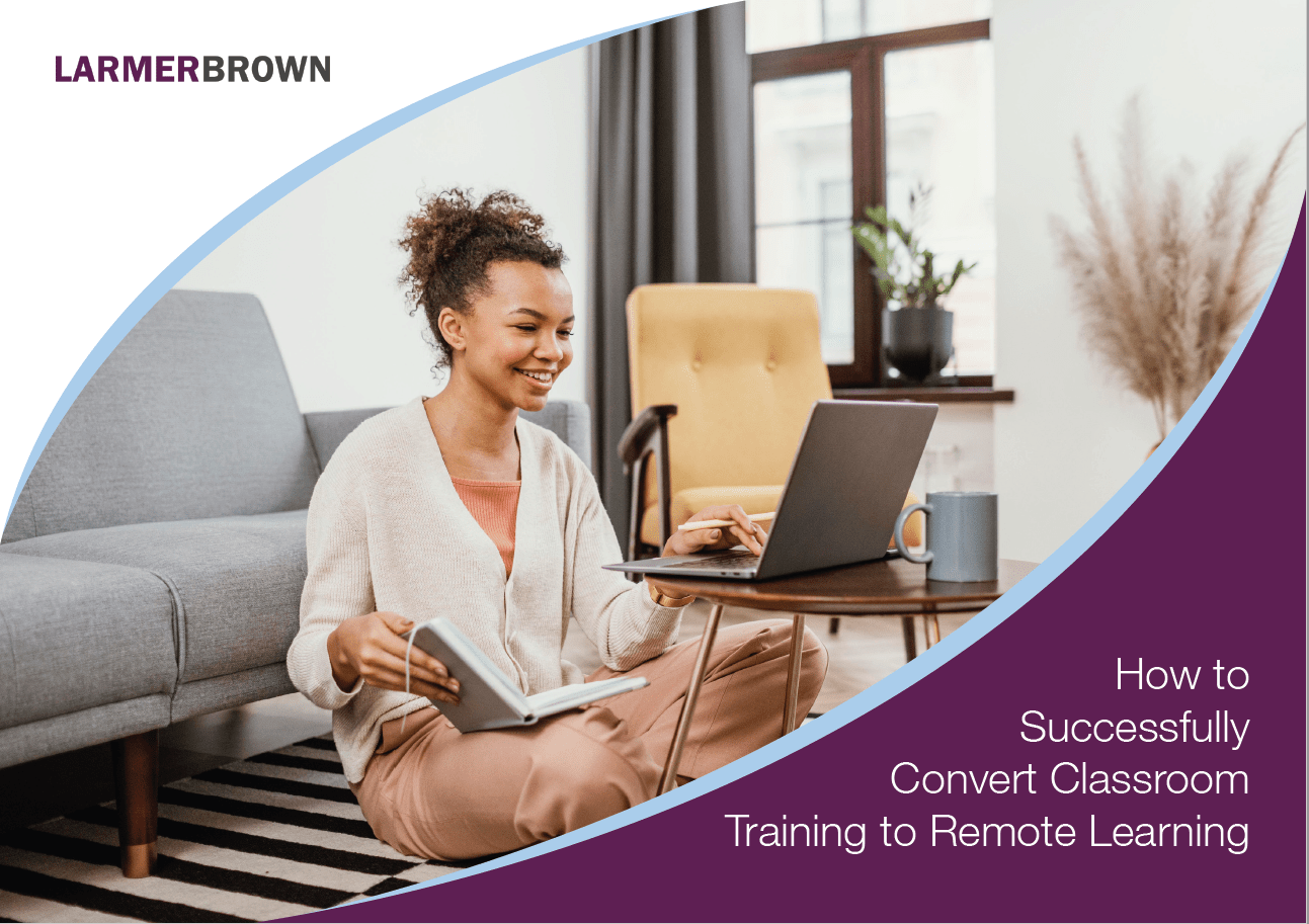 How to Successfully Convert Classroom Training to Remote Learning