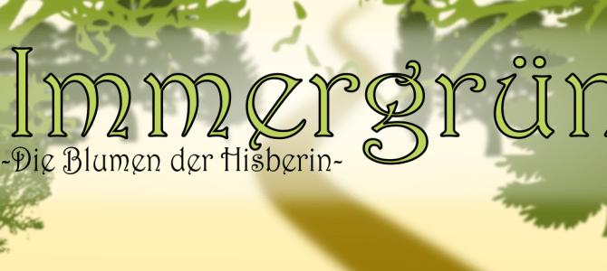 [Anfängercon] Immergrün 1 – die Blumen der Hisberin