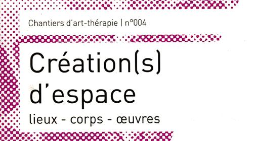 Chantier d'art-thérapie n° 004 - Création(s) d'espace