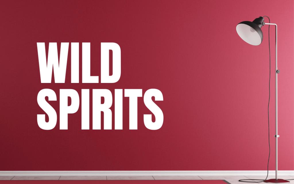 Wild Spirits – Conversazioni ad alta gradazione
