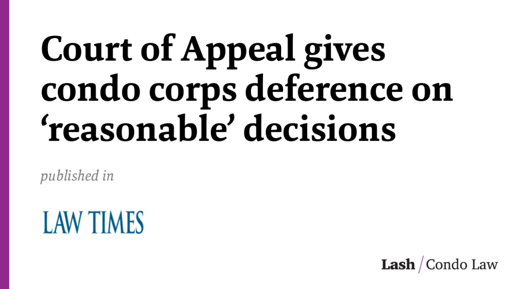 Court of Appeal gives condo corps deference on 'reasonable' decisions