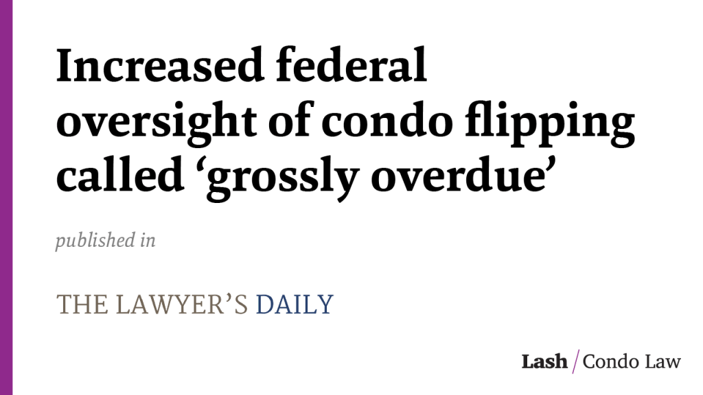 Increased federal oversight of condo flipping called 'grossly overdue'