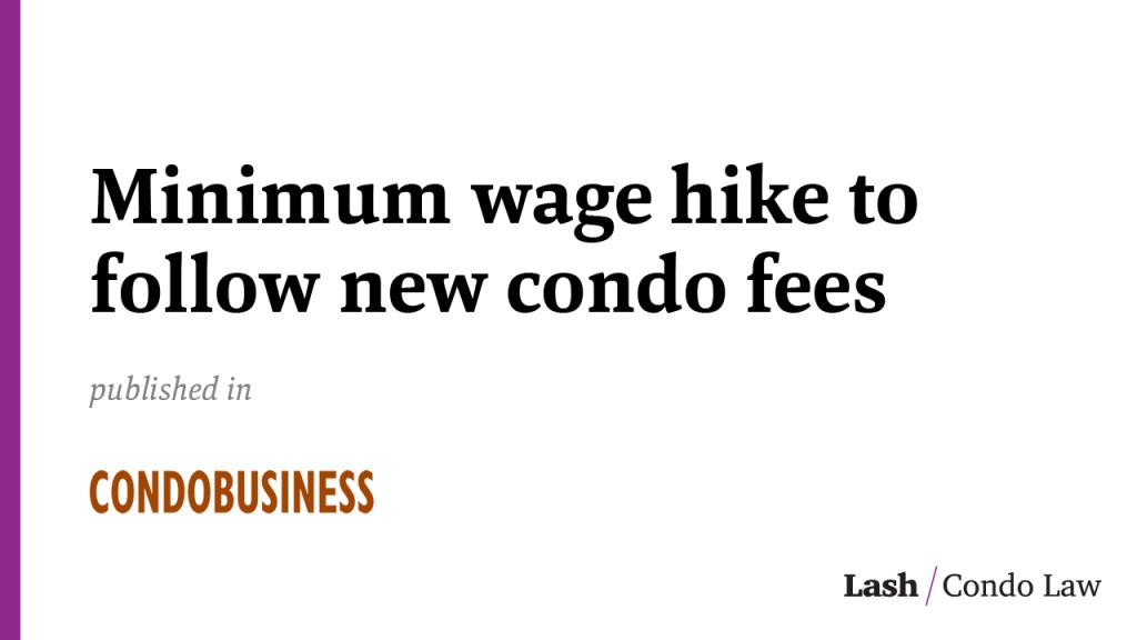 Minimum wage hike to follow new condo fees
