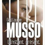 L'instant présent Guillaume Musso