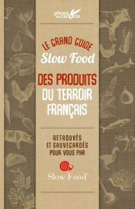 le-grand-guide-slow-food-des-produits-du-terroirs-francais