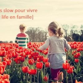 [7 jours slow pour vivre la slow life en famille]