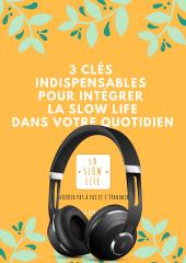 3-cles-indispensables-pour-integrer-la-slow-life-dans-votre-quotidien-audio