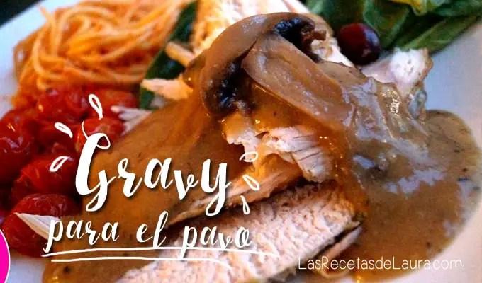 Salsa Gravy de Champiñones| Las Recetas de Laura
