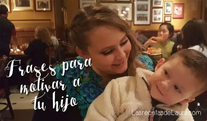 40 frases para motivar a tu hijo - las recetas de Laura