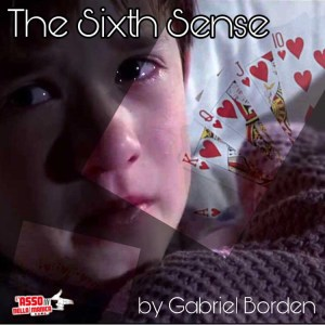 The Sixth Sense by Gabriel Borden (Instant Download) - LASSONELLAMANICA.COM - Vendita Mazzi di Carte, Giochi di Prestigio, Libri e Dvd di Magia.