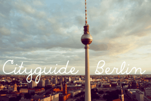 Travel: Cityguide Berlin