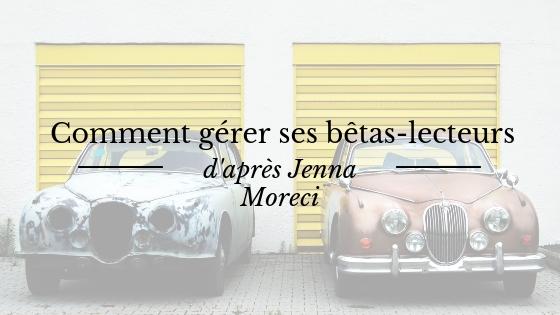 Ecriture et correction d'un roman : Comment gérer ses bêtas-lecteurs d'après la romancière américaine et Youtubeuse Jenna Moreci